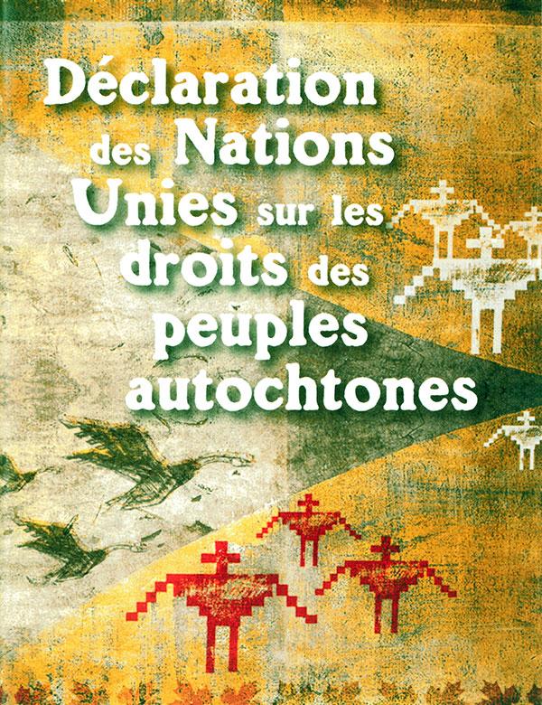 Livret sur la Déclaration des Nations Unies sur les droits des peuples autochtones