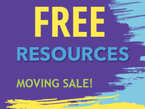 FREE RESOURCES! MOVING SALE!