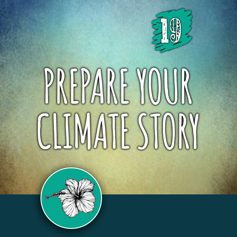 ACTION 19: Prepare your climate story