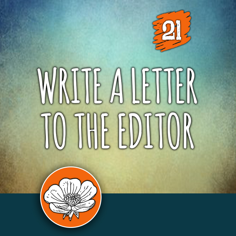 ACTION 21: Write a letter to the Editor