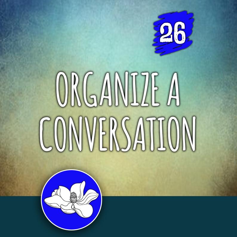 ACTION 26: Organize a conversation