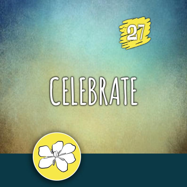 ACTION 27: Celebrate