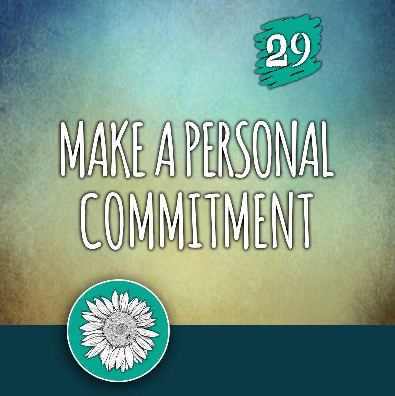 ACTION 29: Make a personal commitment