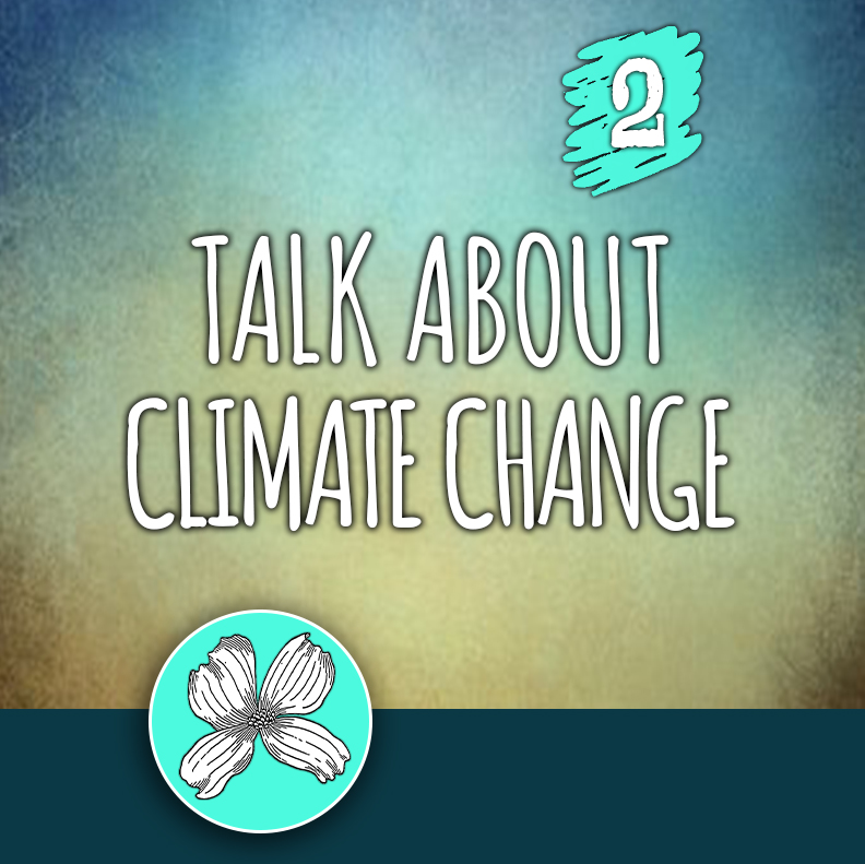 ACTION 2: Talk about climate change