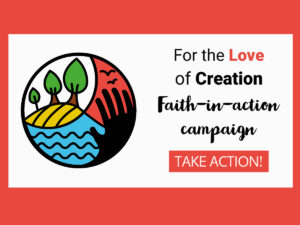 For the love of creation faith-in-action campaign