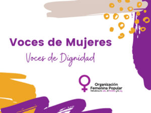 voces de mujeres, voces de dignidad (voices of women, voices of dignity)