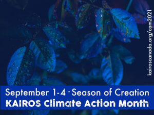 Sept 1-4 Season of Creation, KAIROS Climate Action Month