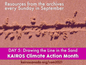 DAY 5 of Climate Action Month: Resource from the archives, Drawing a Line in the Sand