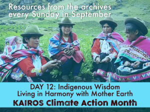 DAY 12 of Climate Action Month: Resource from the archives - Indigenous Wisdom, Living in Harmoney with Mother Earth