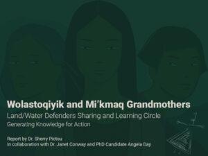 Wolastoqiyik and Mi'kmaq Grandmothers protect land and water