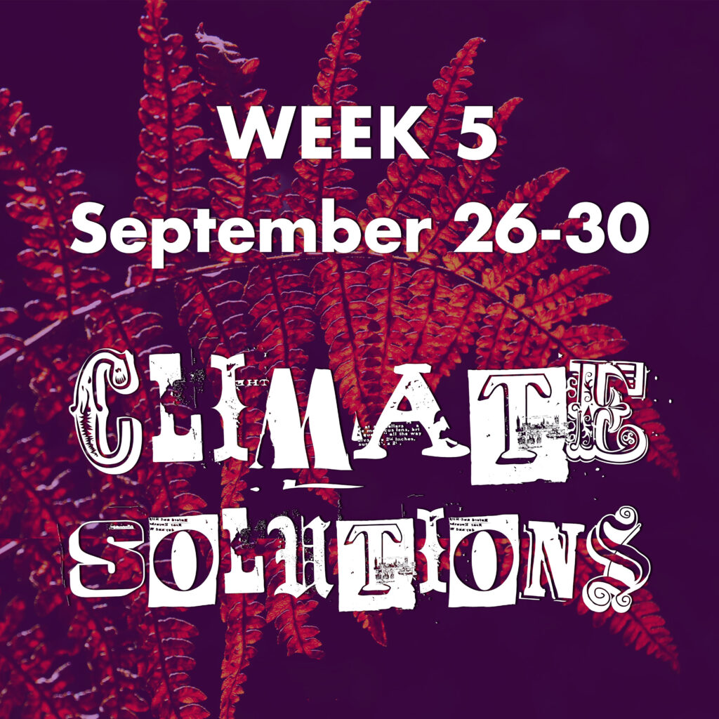 Week 5 - September 26-30, CLIMATE SOLUTIONS